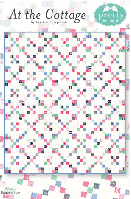 PATTERN, AT THE COTTAGE Quilt by Kristyne Czepuryk Pretty by Hand