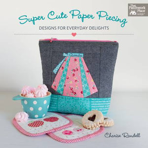 PATTERN BOOK, Super Cute Paper Piecing Book by Charise Randell
