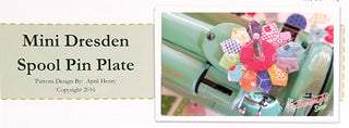 Load image into Gallery viewer, DRESDEN Spool Pin Kit, Pattern + Diecut FARM GIRL VINTAGE Fabric Pieces for FW Spool Pin