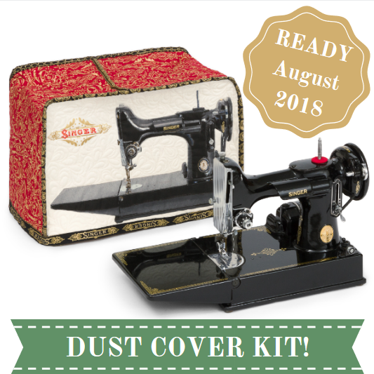 Singer Featherweight 40 FABRIC Dust Cover KIT The Singer Fascinating Sewing Machine Dust Cover