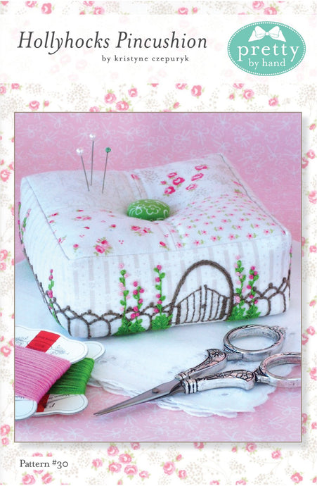 PATTERN, HOLLYHOCKS PINCUSHION by Kristyne Czepuryk Pretty by Hand