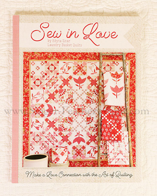 PATTERN BOOK - Sew In Love by Edyta Sitar for Laundry Basket Quilts