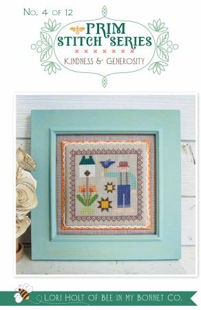 Counted Cross Stitch, KINDNESS & GENEROSITY No. 4 PRIM STITCH SERIES Pattern by Lori Holt