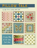 PATTERN BOOK , Pillow Talk by Edyta Sitar of Laundry Basket Quilts
