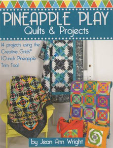 PATTERN BOOK, Pineapple Play Quilts & Projects