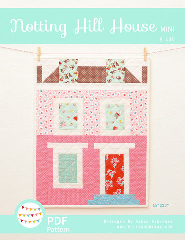 Pattern, Notting Hill House MINI Quilt by Ellis & Higgs (digital download)