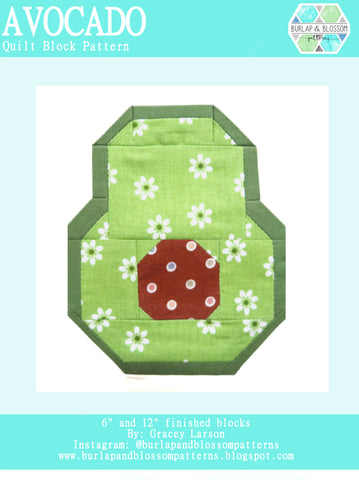 Pattern, Avocado Quilt Block by Burlap and Blossom (digital download)