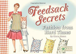 Book, Feedsack Secrets Fashion From Hard Times-Gloria Nixon