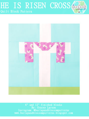 Pattern, He Is Risen - Cross Quilt Block by Burlap and Blossom (digital download)