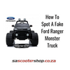 How To Spot A Fake Ford Ranger Monster Truck