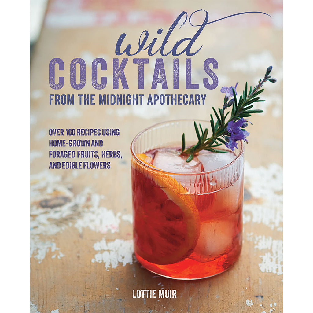Wild Cocktails from the Midnight Apothecary