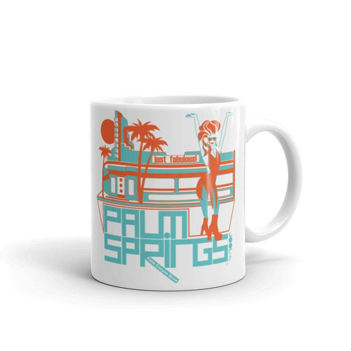 Palm Springs Be Just Fabulous Mug