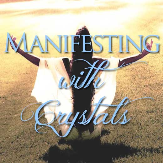 Manifesting with Crystals