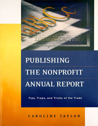 Publishing the Nonprofit Annual Report: Tips, Traps and Tricks of the Trade