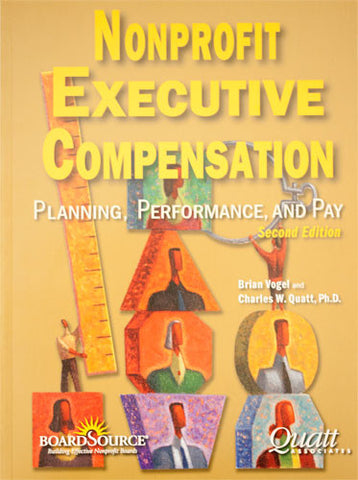 Nonprofit Executive Compensation: Planning, Performance and Pay (Second Edition)