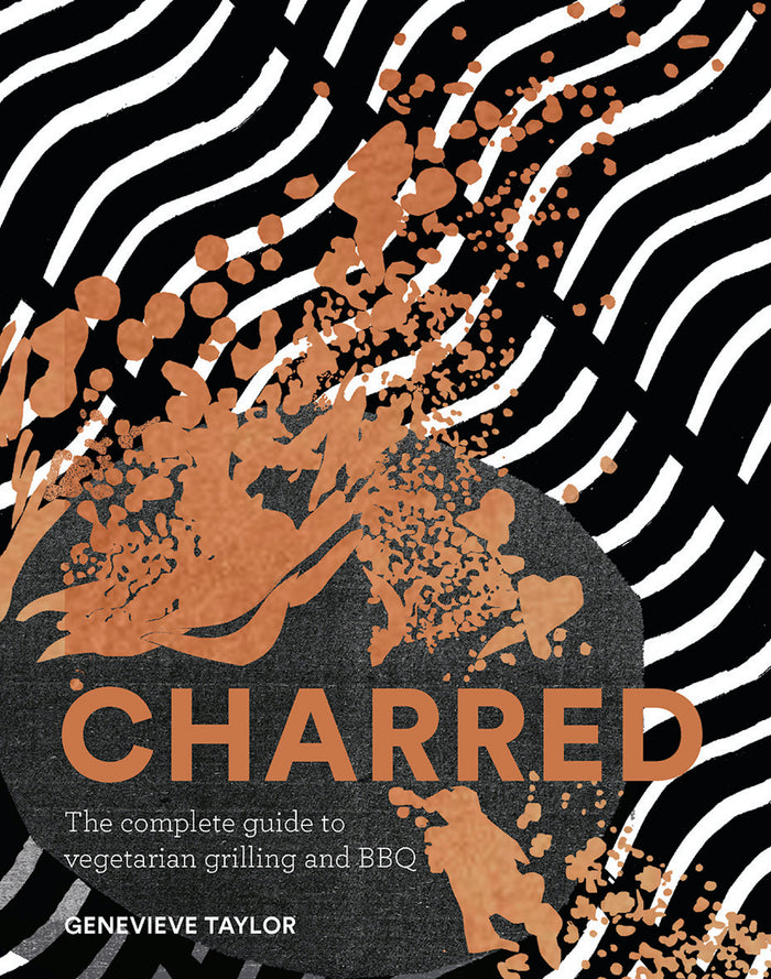 Charred - The Complete Guide to Vegetarian Grilling and BBQ