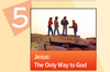 JUMP START (Single Lesson): EDGE 5B - Jesus: The Only Way to God (Video Lesson)