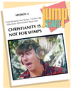 JUMP START (Single Lesson): EDGE 4A - Christianity Not for Wimps (Study Guide)