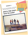 JUMP START (Single Lesson): EDGE 5A - Jesus: The Only Way to God (Study Guide)
