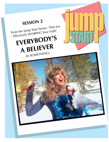 JUMP START (Single Lesson): ICE 2A - Everybody is a Believer (Study Guide)