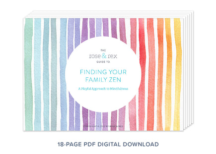 Rose & Rex Digital Guide: Finding Your Family Zen