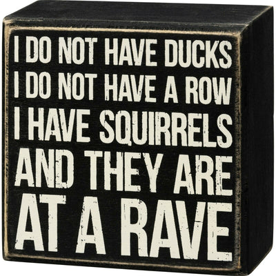 PBK I Do Not Have My Ducks in A Row, I Have Squirrels At A Rave Wood Sign - Piglet's Closet