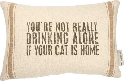 Primitives By Kathy You Aren't Really Drinking Alone If Your Cat is Home Pillow - Piglet's Closet