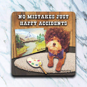 No Mistakes Just Happy Accidents Bob Ross Dog Coaster - Piglet's Closet
