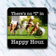 "There's No ""I"" in Happy Hour Dog Coaster - Piglet's Closet"