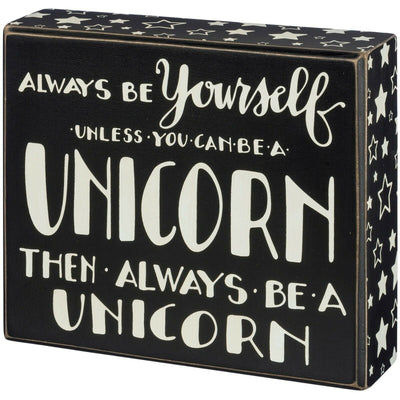 PBK Always Be Yourself Unless You Can Be A Unicorn Wood Inset Box Sign