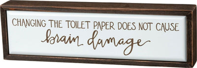 PBK Changing The Toilet Paper Does Not Cause Brain Damage Wood Inset Box Sign