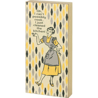 PBK I Can't Cook I Just Cleaned The Kitchen Retro Yellow Wood Block Sign - Piglet's Closet