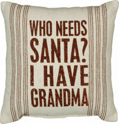 "Primitives by Kathy Who Needs Santa? I Have Grandma 10"" Accent Pillow - Piglet's Closet"