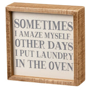 PBK Some Days I Amaze Myself Other Times I Put The Laundry In Oven Wood Box Sign - Piglet's Closet