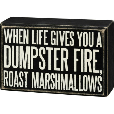 PBK When Life Gives You A Dumpster Fire Rost Marshmallows Sign - Piglet's Closet