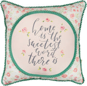 PBK Home Is The Sweetest Word There Is Floral Decorative Throw Pillow - Piglet's Closet