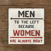 CTW Men to the Left Because Women are Always Right Metal Rustic Bar Sign