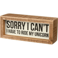 PBK Sorry I Can't, I Have To Ride My Unicorn Wood Block Sign - Piglet's Closet