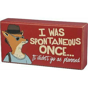 Primitives By Kathy I was Spontaneous Once Fox Wood Box Sign Novelty - Piglet's Closet