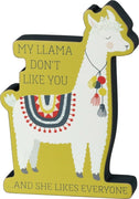 Primitives By Kathy Chunky Wood Llama Sign My Llama Don't Like You! - Piglet's Closet