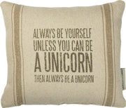 Primitives By Kathy Always Be Yourself Unless You Can Be A Unicorn Pillow - Piglet's Closet