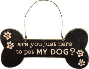 "Primitives By Kathy ""Are You Just here To Pet My Dog?"" Bone Sign Ornament - Piglet's Closet"