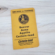 1942 Certain-teed Beaver Acme Time Book for Plasters Advertising - Piglet's Closet