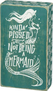 PBK Kinda Pissed About Not Being a Mermaid Wood Sign - Piglet's Closet