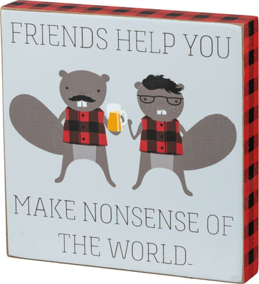 PBK Friends Help You Make Nonsense of The World Beaver Silly Wood Sign