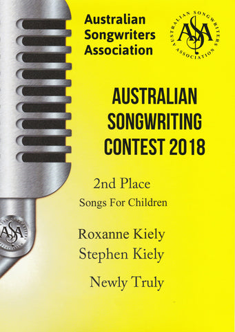 Australian Songwriters Association 2018 Songs for Children 2nd Place - Newly Truly - Stephen Kiely and Roxanne Kiely