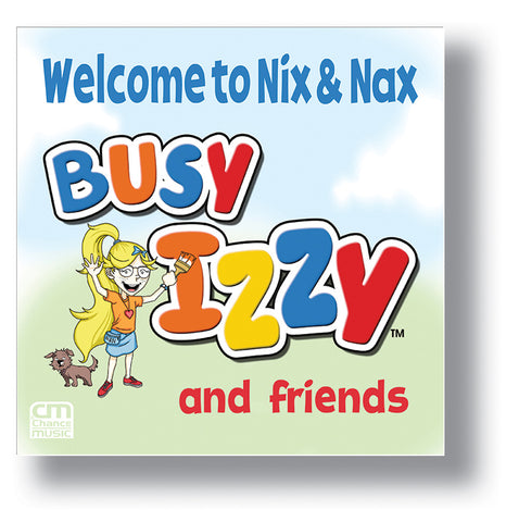 Welcome To Nix & Nax - Busy Izzy and Friends