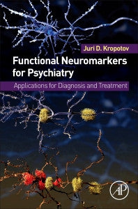 Functional Neuromarkers for Psychiatry- Professor Juri D. Kropotov