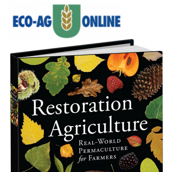 Practical Permaculture and Agroforestry for Farmers: Foundation Knowledge in Restoration Agriculture