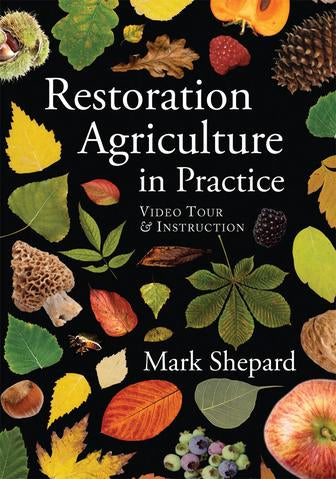 Restoration Agriculture in Practice: Video Tour and Instruction; DVD